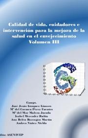 Calidad de vida cuidadores e intervencion para la mejora de la salud en el envejecimiento. Volumen III