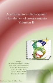 Acercamiento multidisciplinar a la salud en el envejecimiento. Volumen II
