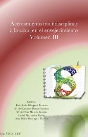 Acercamiento multidisciplinar a la salud en el envejecimiento. Volumen III