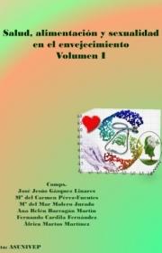 Salud, alimentación y sexualidad en el envejecimiento. Volumen I